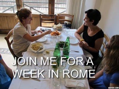 JOIN ME FOR A WEEK IN ROME
